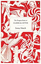 The Penguin Book of Classical Myths by Jenny…