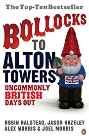 Bollocks to Alton Towers: Uncommonly British…