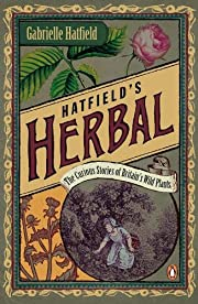 Hatfield's Herbal: The Curious Stories of…