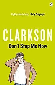 Don't Stop Me Now par Jeremy Clarkson