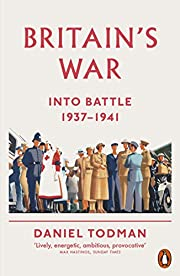 Britain's War: Into Battle, 1937-1941…