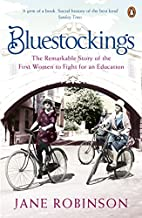 Bluestockings: The Remarkable Story of the…