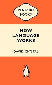 How Language Works af David Crystal