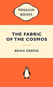 The Fabric of the Cosmos: Space, Time and…