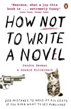 How Not to Write a Novel: 200 Classic…
