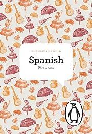 The Penguin Spanish Phrasebook: Fourth…