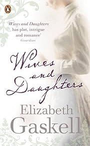 Wives and Daughters af Elizabeth Gaskell