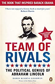 Team of rivals : the political genius of…
