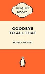 Goodbye To All That – tekijä: Robert…