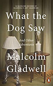 What the Dog Saw: And Other Adventures por…