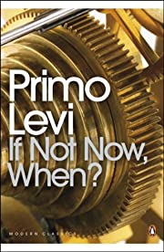If Not Now, When? (Penguin Modern Classics)…