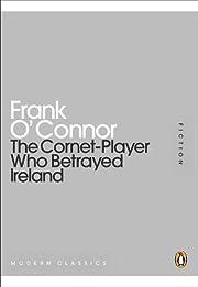 The Cornet-player Who Betrayed Ireland por…