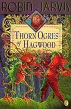 The Thorn Ogres of Hagwood (The Hagwood…