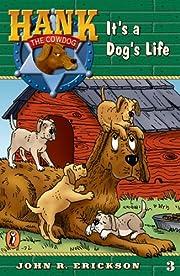 It's a Dog's Life (Hank the Cowdog, No. 3)…