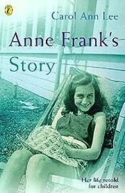 Anne Frank's Story av Carol Ann Lee