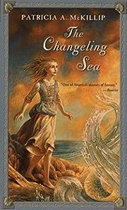 The Changeling Sea (Firebird Fantasy) –…