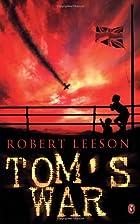 Tom's War by Robert Leeson