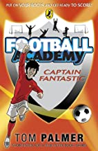 Captain Fantastic (Football Academy) by Tom…