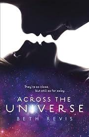 Across the Universe. Beth Revis (Razorbill…