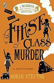 First Class Murder: A Murder Most Unladylike…