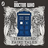 Time Lord fairy tales / written by Justin Richards ; illustrated by David Wardle