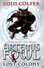 Artemis Fowl and the Lost Colony de Eoin…