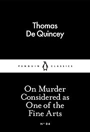 On Murder Considered as One of the Fine Arts…