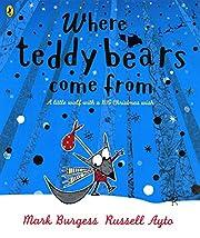 Where Teddy Bears Come From por Mark Burgess