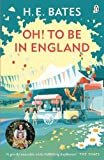 Oh! to be in England / H. E. Bates