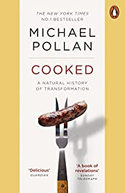 Cooked: A Natural History of Transformation…