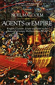 Agents of Empire: Knights, Corsairs, Jesuits…