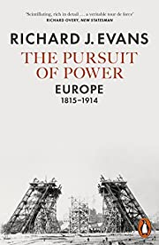 The Pursuit of Power: Europe, 1815-1914 af…