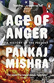 Age of Anger: A History of the Present de…