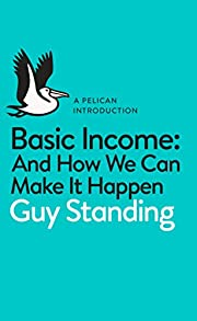 Basic income : and how we can make it happen…