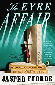The Eyre Affair: A Thursday Next Novel by…