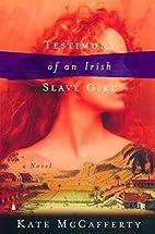 Testimony of an Irish Slave Girl by Kate…