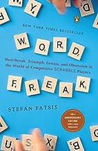 Word Freak: Heartbreak, Triumph, Genius, and…
