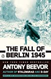 The Fall of Berlin 1945, Beevor, Antony
