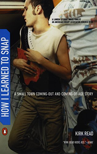 How I Learned to Snap: A Small Town Coming-Out and Coming-of-Age Story, Read, Kirk