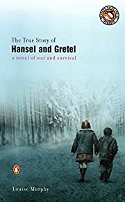 The True Story of Hansel and Gretel: A Novel…