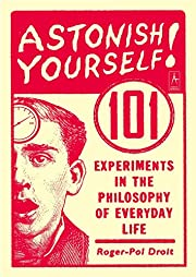 Astonish Yourself: 101 Experiments in the…