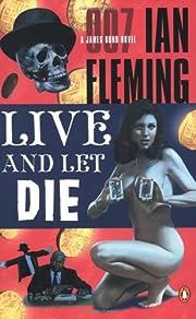 Live and Let Die (James Bond Novels) –…