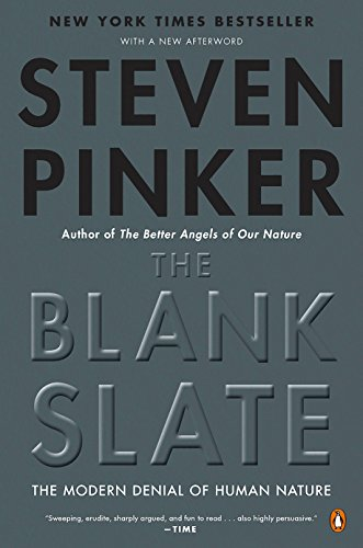 The Blank Slate: The Modern Denial of Human Nature, by Pinker, S