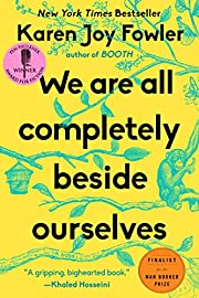 We Are All Completely Beside Ourselves: A…