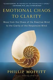 Emotional Chaos to Clarity: Move from the…