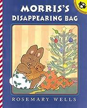 Morris' Disappearing Bag av Rosemary Wells