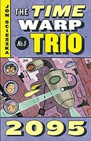 2095 (Time Warp Trio, Vol. 5) de Jon…