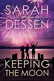 Keeping the Moon de Sarah Dessen