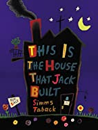 This Is the House That Jack Built by Simms…