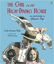 The Girl on the High Diving Horse af Linda…